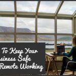How To Keep Your Business Safe When Remote Working by newtohr.com
