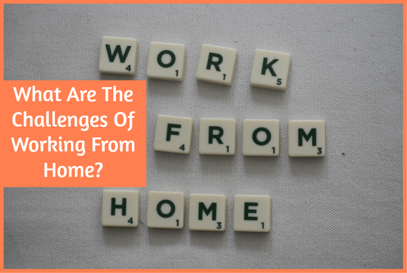 What Are The Challenges Of Working From Home by newtohr.com