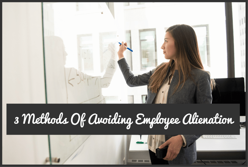 3 Methods Of Avoiding Employee Alienation by #NewToHR