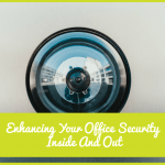 Enhancing Your Office Security Inside And Out by newtohr.com