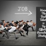 HiringtheBestTalent_10TopEffectiveRecruitmentStrategiesbynewtohr.com