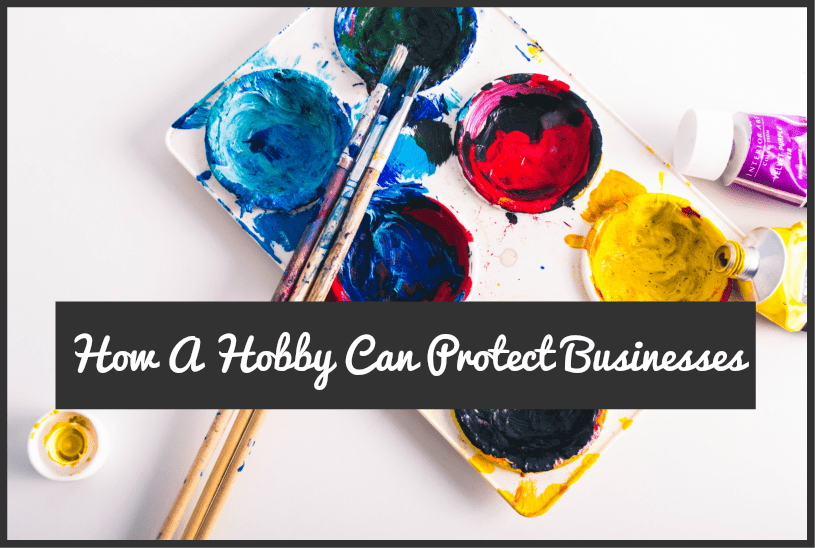 How A Hobby Can Protect Businesses by newtohr.com