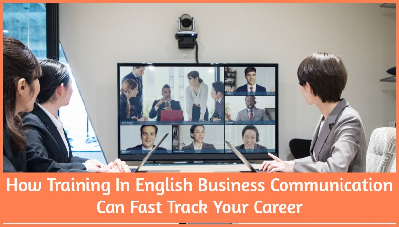 How Training In English Business Communication Can Fast Track Your Career by newtohr.com