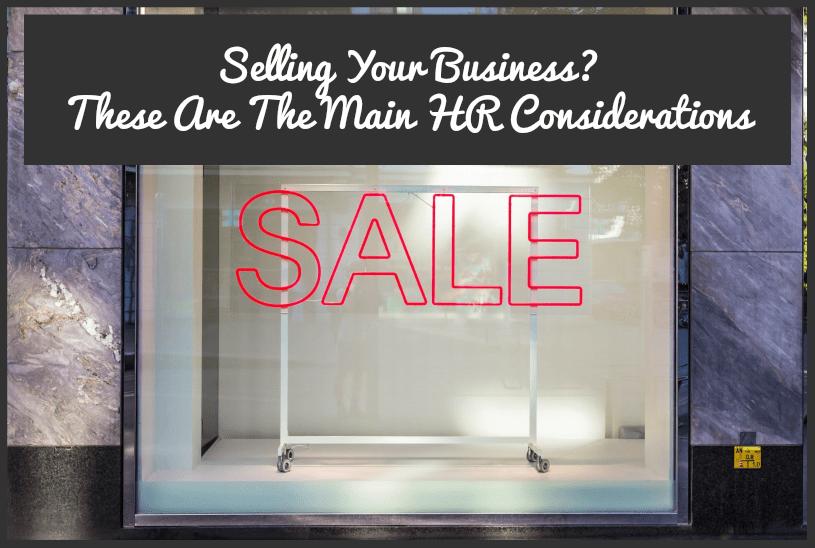 SellingYourBusiness-thesearethemainHRconsiderationsbynewtohr.com