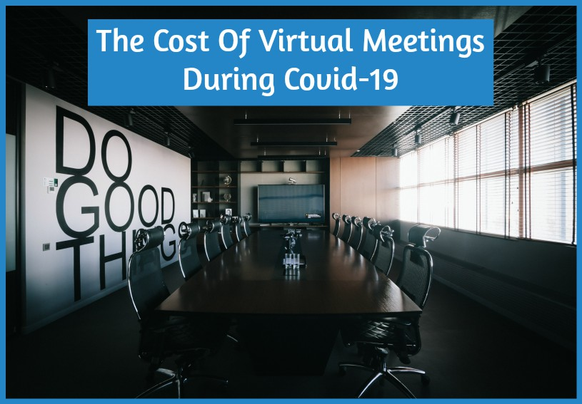 The Cost Of Virtual Meetings During Covid-19 by #NewToHR