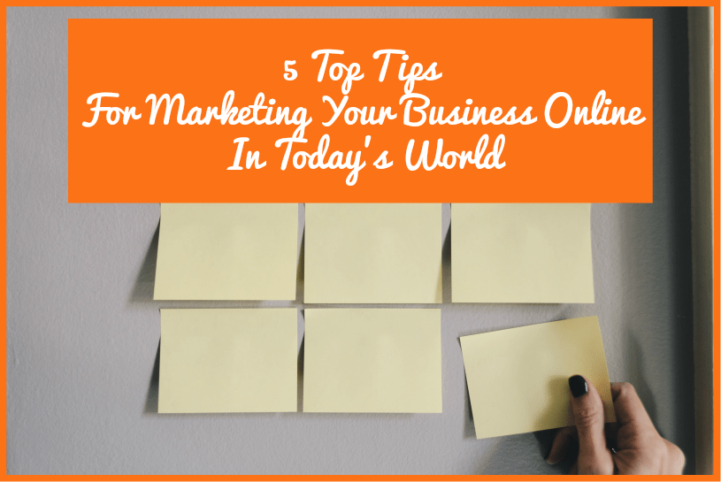 5 Top Tips For Marketing Your Business Online In Today's World by newtohr.com