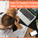 How To Support Employees Who Suffer With Migraines by newtohr.com
