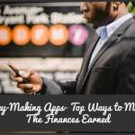 Money-Making Apps- Top Ways to Manage The Finances Earned by NewToHR